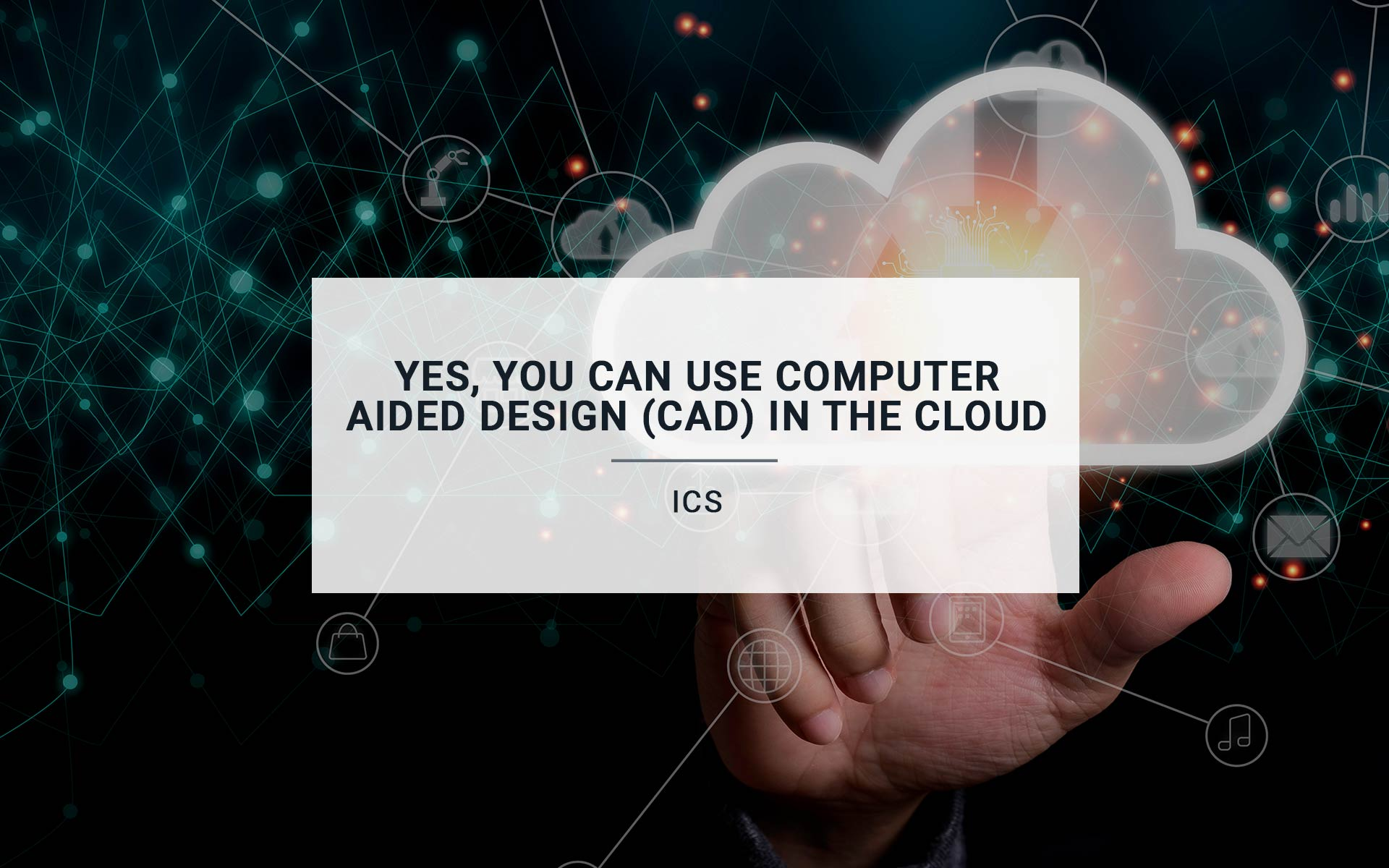 Yes, You Can Use Computer Aided Design (CAD) In the Cloud